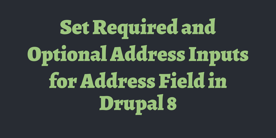 Set Required and Optional Address Inputs for Address Field
