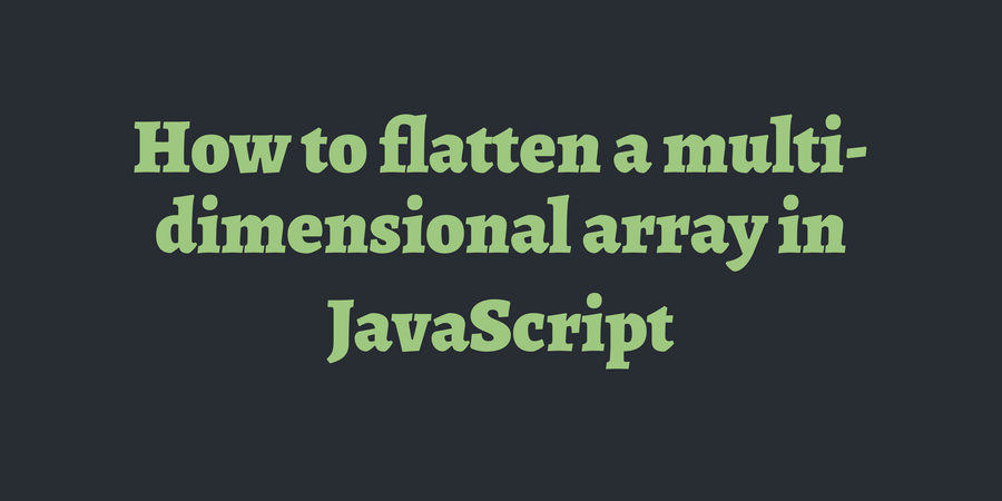 How to flatten a multi-dimensional array in JavaScript | TimOnWeb