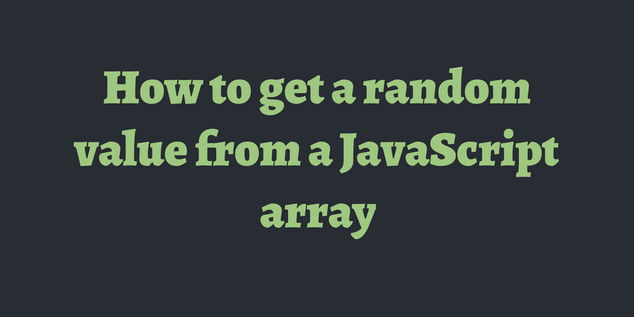 How to get a random value from a JavaScript array | TimOnWeb
